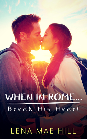 when in rome break his heart.jpg