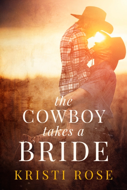 the cowboy takes a bride.jpg